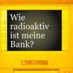Wie radioaktiv ist meine Bank
